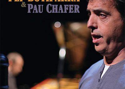 Pep Botifarra  & Pau Chafer