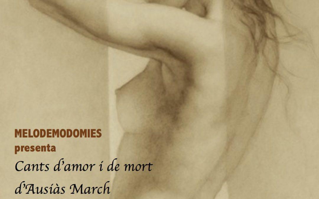 """""""Cants d'amor i de mort"""" de Ausiàs March. Compañía Melodemodomies"""